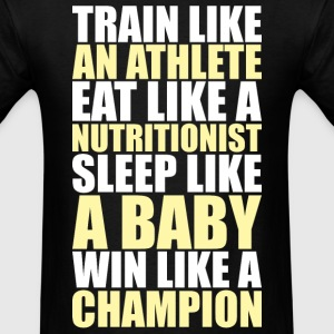 Train Like An Athlete T-Shirts - Men's T-Shirt