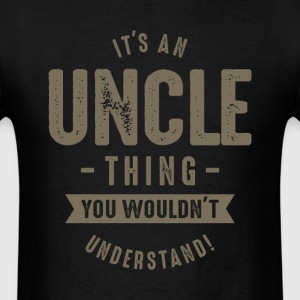 It's a Uncle Thing - Men's T-Shirt