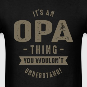 It's a Opa Thing - Men's T-Shirt