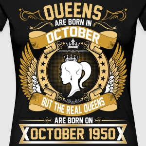 The Real Queens Are Born On October 1950 T-Shirts - Women's Premium T-Shirt