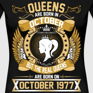 The Real Queens Are Born On October 1977 T-Shirts - Women's Premium T-Shirt