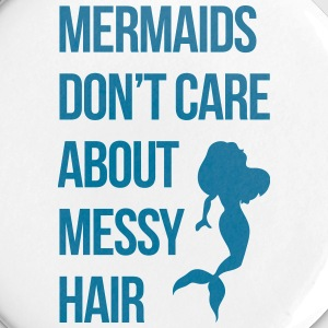 Mermaids Messy Hair Funny Quote Buttons - Small Buttons