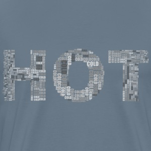 Hot And Cold Typography Grayscale - Men's Premium T-Shirt