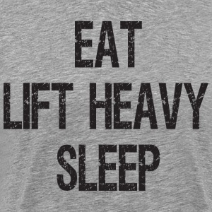 Eat, Lift Heavy, Sleep T-Shirts - Men's Premium T-Shirt