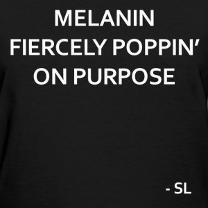 Melanin Poppin Quotes T-Shirts - Women's T-Shirt