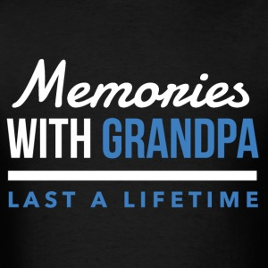 Memories With Grandpa - Men's T-Shirt