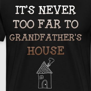 It's Never too Far to Grandfather's House T-Shirt T-Shirts - Men's Premium T-Shirt