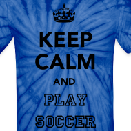 Design ~ Keep Calm and Play Soccer