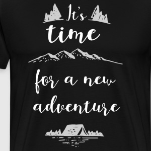 It's Time for a New Adventure Camping T-Shirt T-Shirts - Men's Premium T-Shirt