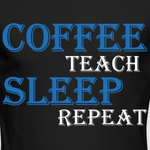 Coffee, teach, sleep, repeat Long Sleeve Shirts - Men's Long Sleeve T-Shirt by Next Level