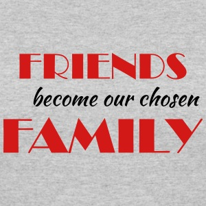Friends become our chosen family T-Shirts - Women's 50/50 T-Shirt