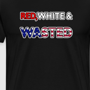 Red White & Wasted Patriotic Flag America T-Shirt T-Shirts - Men's Premium T-Shirt