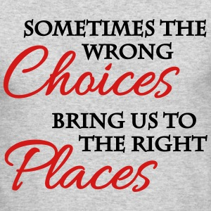 Wrong choices, right places Long Sleeve Shirts - Men's Long Sleeve T-Shirt by Next Level