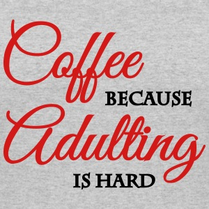 Coffee because adulting is hard T-Shirts - Women's 50/50 T-Shirt