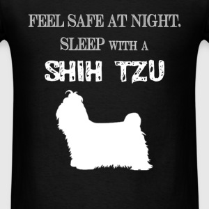 Shih tzu - Feel  Safe At Night. Sleep With A Shih  - Men's T-Shirt