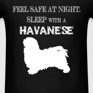 Havanese - Feel  Safe At Night. Sleep With A Havan - Men's T-Shirt