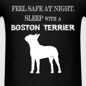 Boston terrier - Feel  Safe At Night. Sleep With A - Men's T-Shirt
