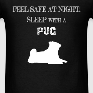 Pug - Feel  Safe At Night. Sleep With A Pug - Men's T-Shirt