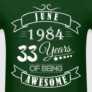 June 1984 33 Years of being awesome - Men's T-Shirt