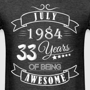 July 1984 33 Years of being awesome - Men's T-Shirt
