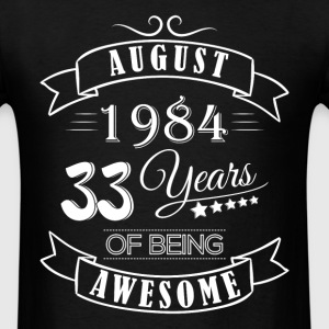 August 1984 33 Years of being awesome - Men's T-Shirt