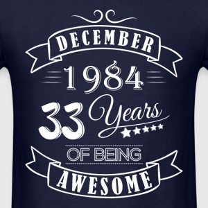 December 1984 33 Years of being awesome - Men's T-Shirt