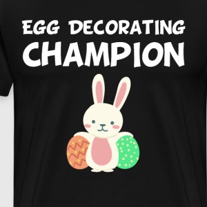Egg Decorating Champion Easter Holiday Bunny  T-Shirts - Men's Premium T-Shirt