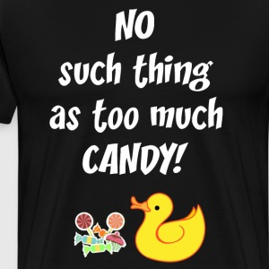 No Such Thing as Too Much Candy Easter Ducky  T-Shirts - Men's Premium T-Shirt