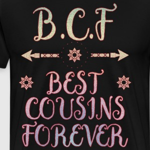 BCF Best Cousins Forever Family Friendship T-Shirt T-Shirts - Men's Premium T-Shirt