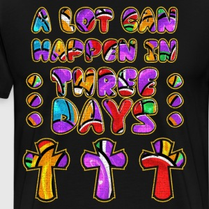 A Lot Can Happen in Three Days Easter Religious  T-Shirts - Men's Premium T-Shirt