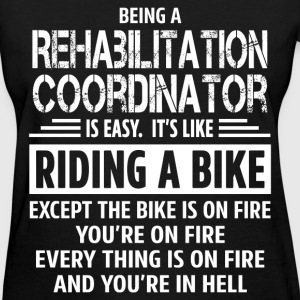 Rehabilitation Coordinator - Women's T-Shirt
