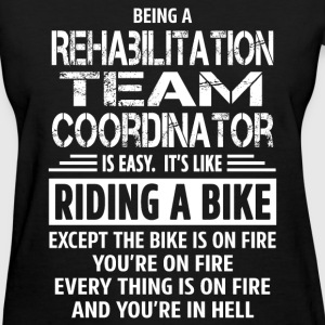 Rehabilitation Team Coordinator - Women's T-Shirt