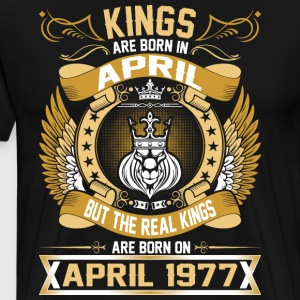 The Real Kings Are Born On April 1977 T-Shirts - Men's Premium T-Shirt