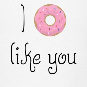 Provocative Quotes: I Donut Like You T-Shirts - Men's T-Shirt