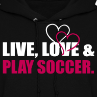 Design ~ Live, Love, Play Soccer