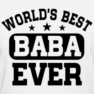 World's Best Baba Ever T-Shirts - Women's T-Shirt