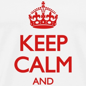 Keep Calm and ... (insert own text) T-Shirts - Men's Premium T-Shirt