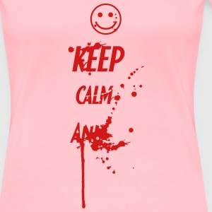 Keep Calm and ... T-Shirts - Women's Premium T-Shirt