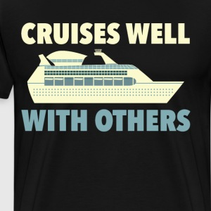 Cruises Well with Others Tropical Cruise T Shirt T-Shirts - Men's Premium T-Shirt