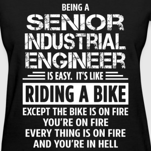 Senior Industrial Engineer - Women's T-Shirt