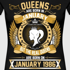 The Real Queens Are Born On January 1986 T-Shirts - Women's Premium T-Shirt