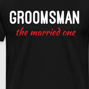 Groomsman The Married One Wedding T Shirt T-Shirts - Men's Premium T-Shirt