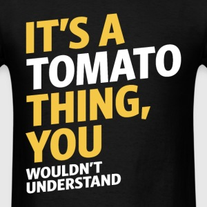 It's a Tomato Thing - Men's T-Shirt