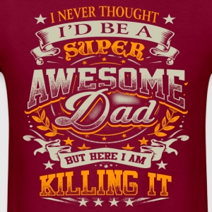 Awesome Dad Killing It Father's Day Shirt Gift T-Shirts - Men's T-Shirt