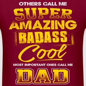 Bad Ass Cool Dad - Father's Day Shirt Gift Yellow T-Shirts - Men's T-Shirt