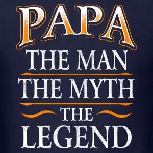 Fathers Day Shirt Papa The Man The Myth The Legend T-Shirts - Men's T-Shirt