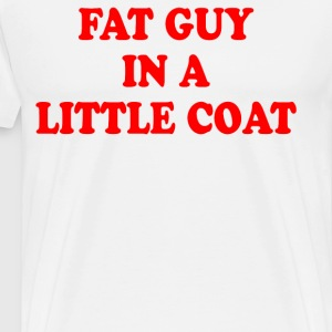 Fat Guy In A Little Coat T-Shirts - Men's Premium T-Shirt