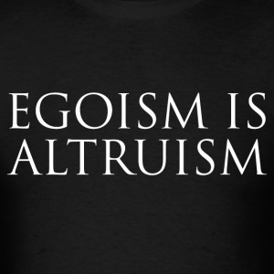 Egoism is Altruism - Men's T-Shirt