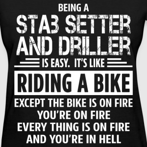 Stab Setter And Driller T-Shirts - Women's T-Shirt