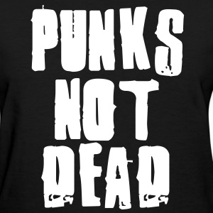 Punks Not Dead Women's T-Shirts - Women's T-Shirt